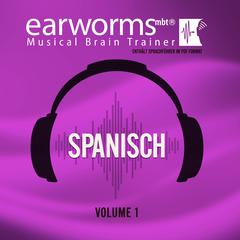 Spanisch, Vol. 1 by Earworms Learning audiobook