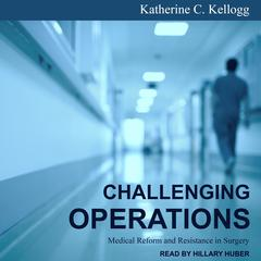 Challenging Operations by Katherine C. Kellogg audiobook