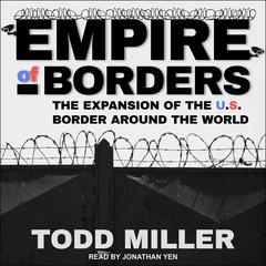 Empire of Borders by Todd Miller audiobook