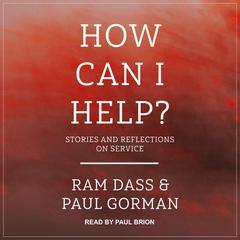 How Can I Help? by Ram Dass audiobook