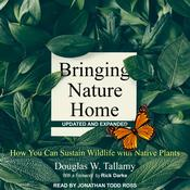 Bringing Nature Home by  Douglas W. Tallamy audiobook