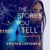 The Stories You Tell by  Kristen Lepionka audiobook