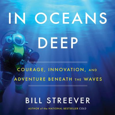 In Oceans Deep by Bill Streever audiobook