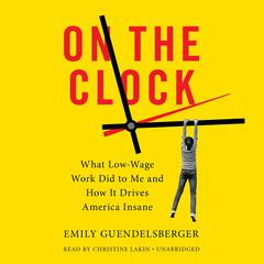 On The Clock by Emily Guendelsberger audiobook