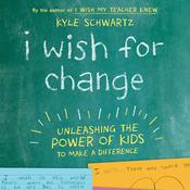I Wish For Change by  Kyle Schwartz audiobook