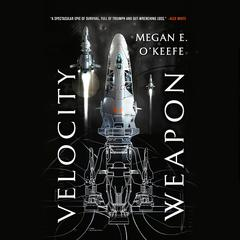 Velocity Weapon by Megan E. O'Keefe audiobook