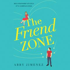 The Friend Zone by Abby Jimenez audiobook
