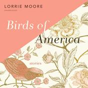 Birds of America by  Lorrie Moore audiobook