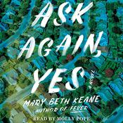 Ask Again, Yes by  Mary Beth Keane audiobook