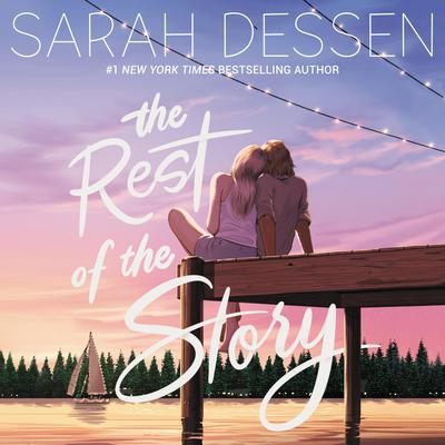 The Rest of the Story by Sarah Dessen audiobook