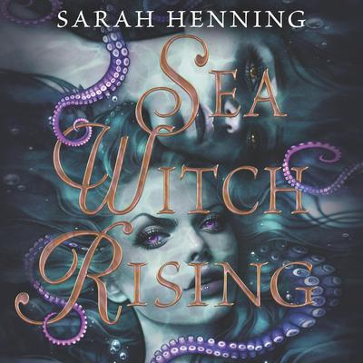 Sea Witch Rising by Sarah Henning audiobook