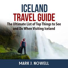 Iceland Travel Guide by Mark J. Nowell audiobook