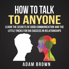 How to Talk to Anyone by Adam Brown audiobook