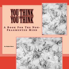 You Think You Think by Stephen Muires audiobook