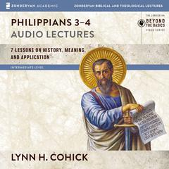 Philippians 3-4: Audio Lectures by Lynn H. Cohick audiobook