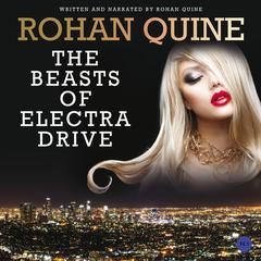 The Beasts of Electra Drive by Rohan Quine audiobook