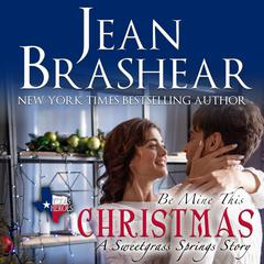 Be Mine This Christmas by Jean Brashear audiobook