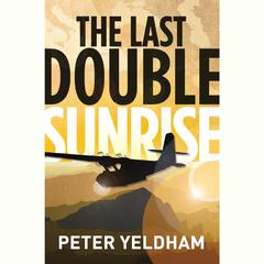The Last Double Sunrise by Peter Yeldham audiobook