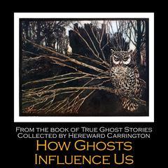 How Ghosts Influence Us by Hereward Carrington audiobook