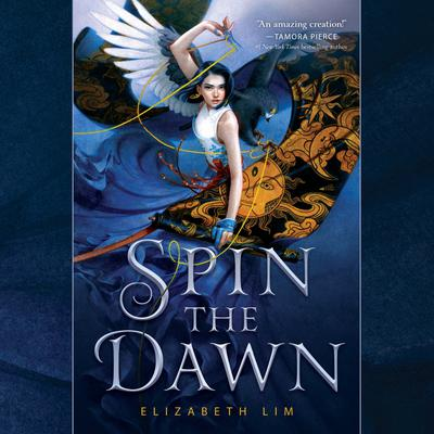 Spin the Dawn by Elizabeth Lim audiobook
