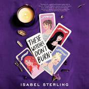 These Witches Don't Burn by  Isabel Sterling audiobook