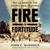 Fire and Fortitude by  John C. McManus audiobook