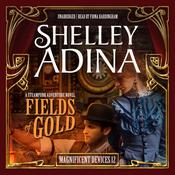 Fields of Gold by  Shelley Adina audiobook