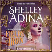 Fields of Iron by  Shelley Adina audiobook