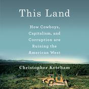 This Land by  Christopher Ketcham audiobook