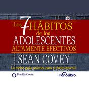 Los 7 Habitos de los Adolescentes Altamente Efectivos by  Sean Covey audiobook