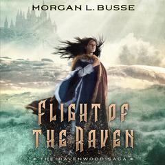Flight of the Raven by Morgan L. Busse audiobook