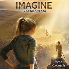Imagine...The Giant's Fall by Matt Koceich audiobook