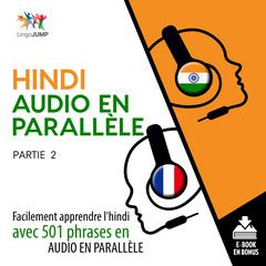 Hindi audio en parallle - Facilement apprendre l'hindiavec 501 phrases en audio en parallle - Partie 2 by Lingo Jump audiobook