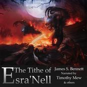 The Tithe of Esra'Nell by  James Bennett audiobook