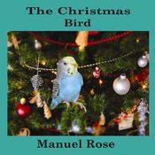 The Christmas Bird by  Manuel Rose audiobook