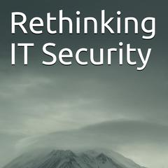 Rethinking IT Security by Svavar Ingi Hermannsson audiobook