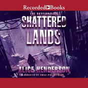 Shattered Lands by  Alice Henderson audiobook