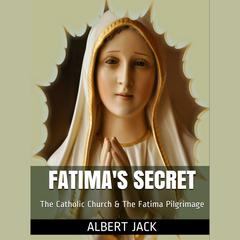 Fatima's Secret by Albert Jack audiobook