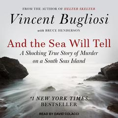 And the Sea Will Tell by Vincent Bugliosi audiobook