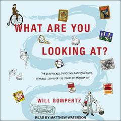 What Are You Looking At? by Will Gompertz audiobook