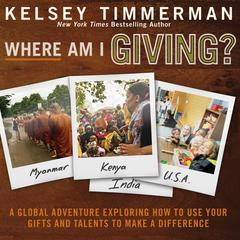 Where Am I Giving by Kelsey Timmerman audiobook
