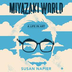 Miyazakiworld by Susan Napier audiobook