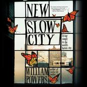 New Slow City by  William Powers audiobook