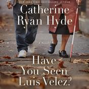 Have You Seen Luis Velez? by  Catherine Ryan Hyde audiobook
