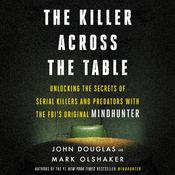 The Killer Across the Table by  John E. Douglas audiobook