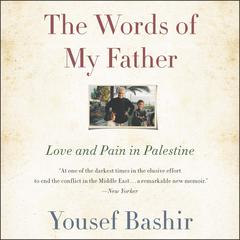 The Words of My Father by Yousef Bashir audiobook