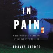In Pain by  Travis Rieder audiobook