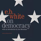 On Democracy by  E. B. White audiobook