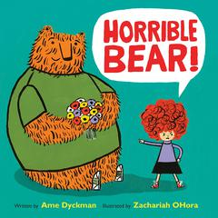 Horrible Bear! by Ame Dyckman audiobook