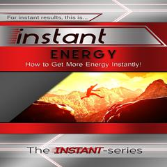 Instant Energy by The INSTANT-Series audiobook